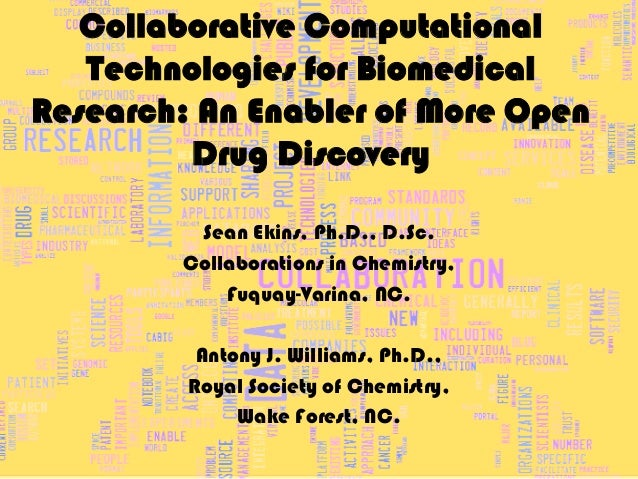 Collaborative Computational   Technologies for BiomedicalResearch: An Enabler of More Open         Drug Discovery         ...
