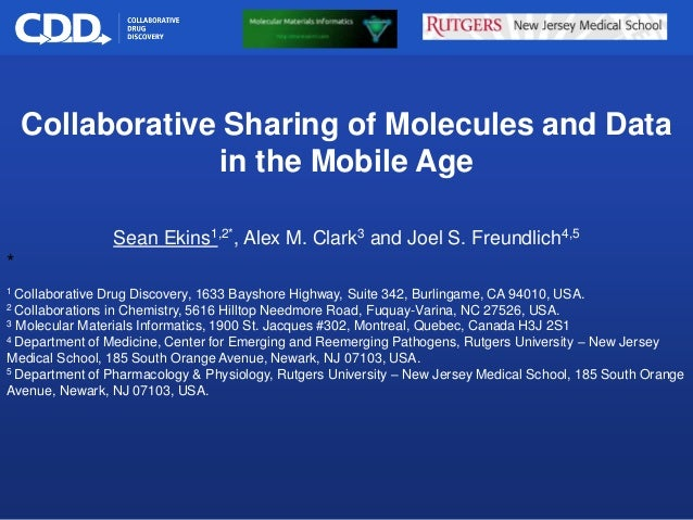 Archive, Mine, Collaborate© 2009 Collaborative Drug Discovery, Inc. Collaborative Sharing of Molecules and Data in the Mob...