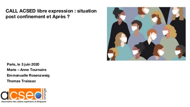 Paris, le 3 juin 2020 Marie – Anne Tournaire Emmanuelle Rosenzweig Thomas Traissac CALL ACSED libre expression : situation...