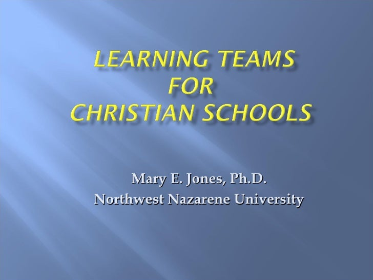 Mary E. Jones, Ph.D. Northwest Nazarene University