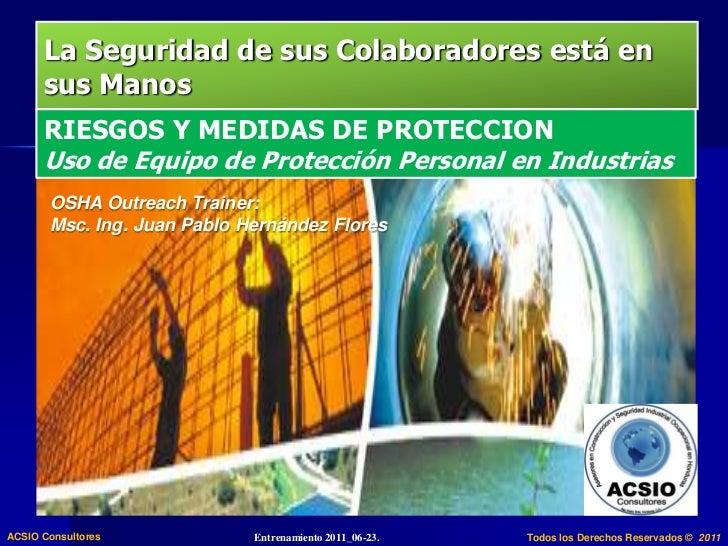 La Seguridad de sus Colaboradores está en sus Manos<br />RIESGOS Y MEDIDAS DE PROTECCION<br />Uso de Equipo de Protección ...