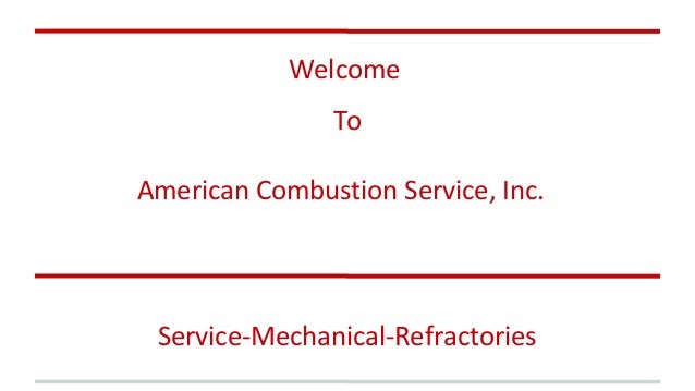 Welcome To American Combustion Service, Inc. Service-Mechanical-Refractories