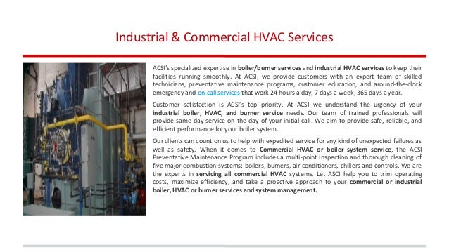 ACSI's specialized expertise in boiler/burner services and industrial HVAC services to keep their facilities running smoot...