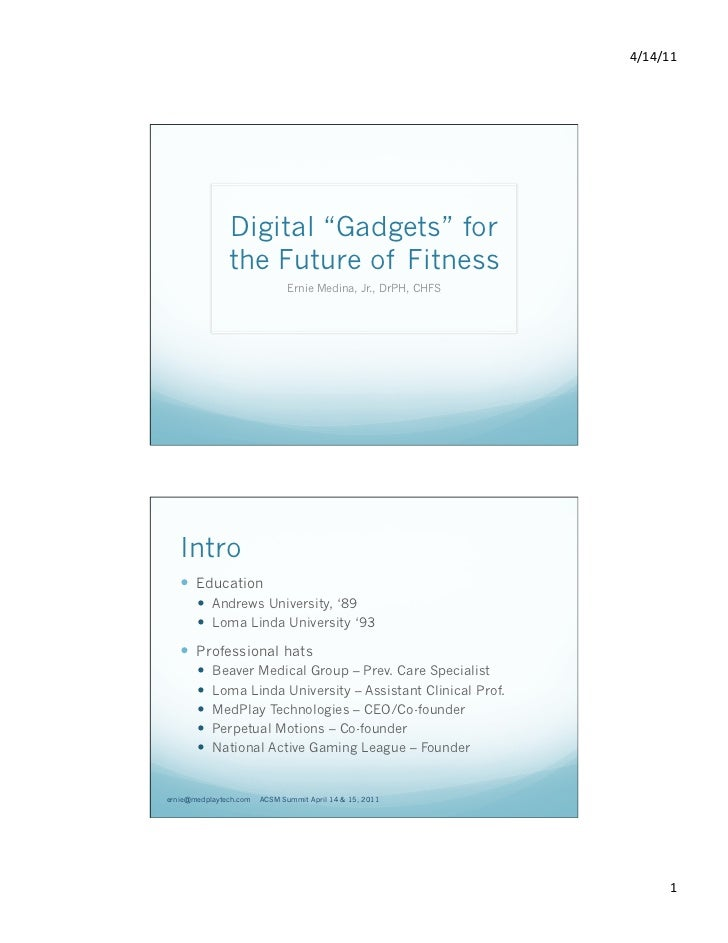 """4/14/11                Digital """"Gadgets"""" for               the Future of Fitness                               Ernie Med..."""