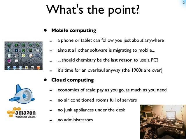 Mobile+Cloud: a viable replacement for desktop cheminformatics? Slide 3