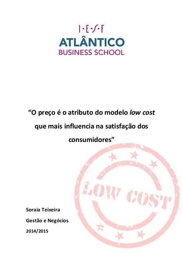 """""""O preço é o atributo do modelo low cost que mais influencia na satisfação dos consumidores"""" Soraia Teixeira Gestão e Negó..."""