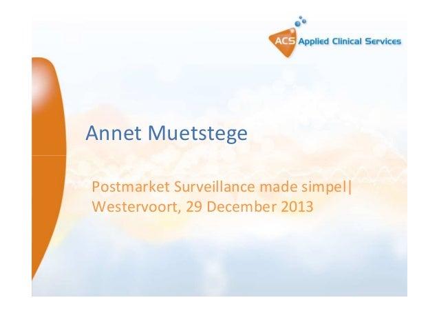 Annet Muetstege Postmarket Surveillance made simpel  Westervoort, 29 December 2013