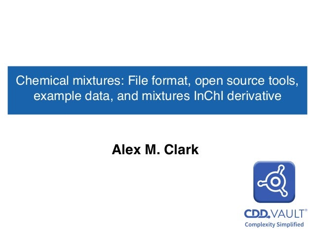 Chemical mixtures: File format, open source tools, example data, and mixtures InChI derivative Alex M. Clark