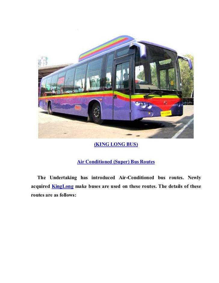 (KING LONG BUS)                            Air Conditioned (Super) Bus Routes      The Undertaking has introduced Air-Cond...