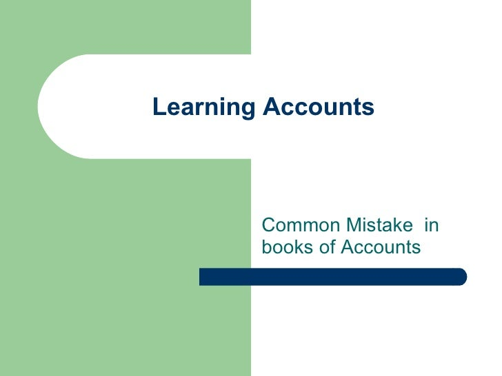 Learning Accounts Common Mistake  in books of Accounts