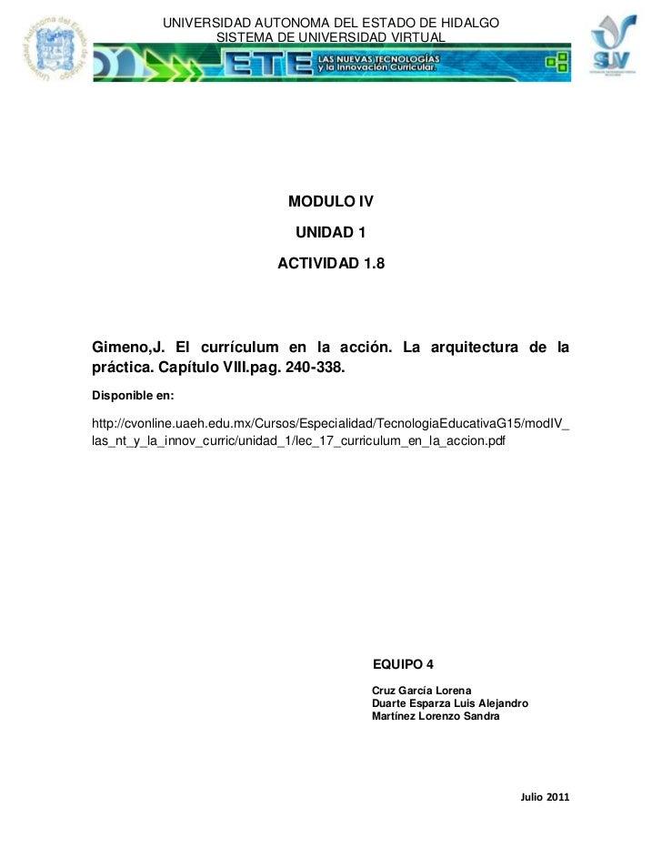 MODULO IV<br />UNIDAD 1<br />ACTIVIDAD 1.8<br />Gimeno,J. El currículum en la acción. La arquitectura de la práctica. Capí...