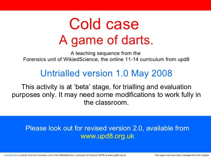 Untrialled Beta  activity from the Forensics unit of the WikiedScience curriculum © Science UPD8 at www.upd8.org.uk This p...