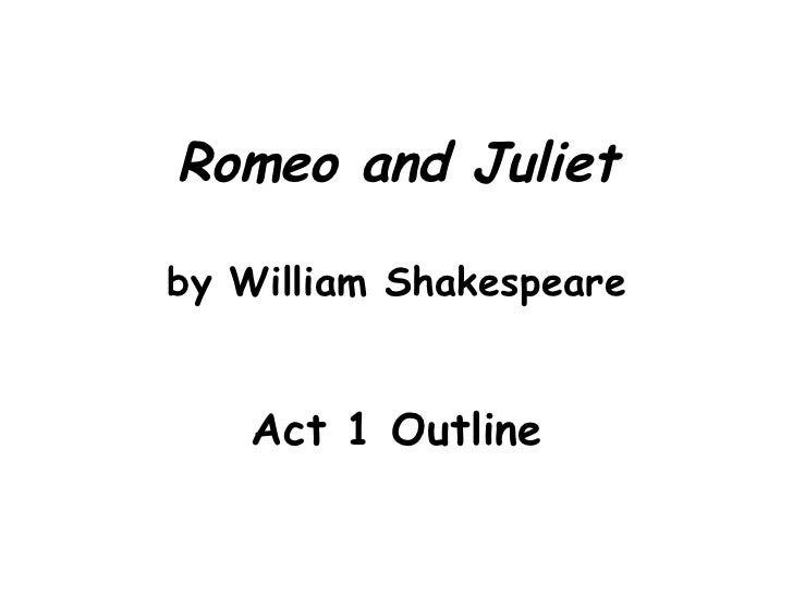 Romeo Juliet Act 1 Outline