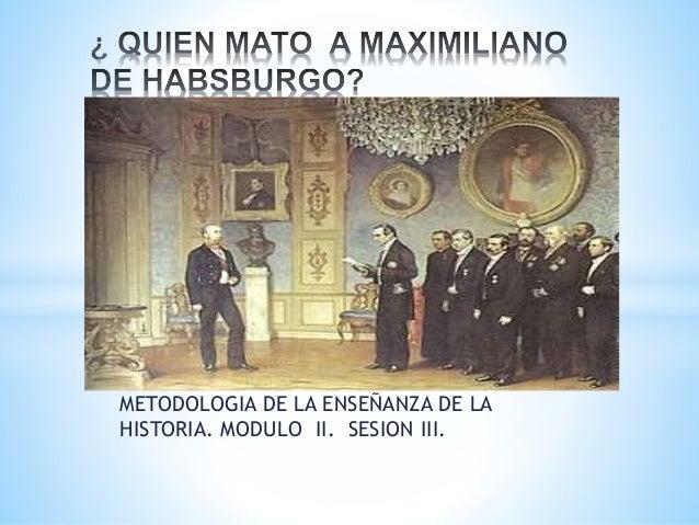 METODOLOGIA DE LA ENSEÑANZA DE LA HISTORIA. MODULO II. SESION III.