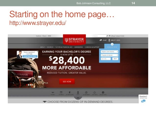 Starting on the home page… http://www.strayer.edu/ Bob Johnson Consulting, LLC 14