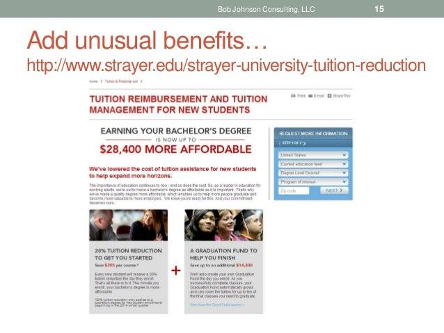 Add unusual benefits… http://www.strayer.edu/strayer-university-tuition-reduction Bob Johnson Consulting, LLC 15