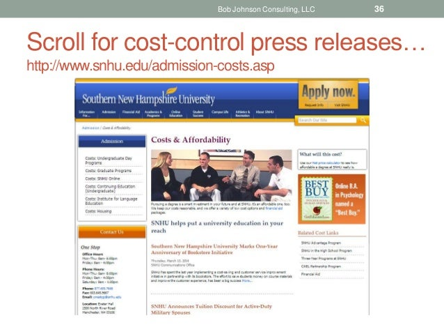 Scroll for cost-control press releases… http://www.snhu.edu/admission-costs.asp Bob Johnson Consulting, LLC 36