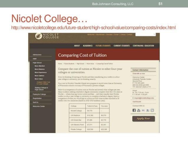 Nicolet College… http://www.nicoletcollege.edu/future-student/high-school/value/comparing-costs/index.html Bob Johnson Con...