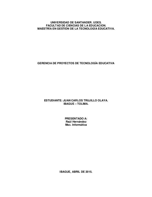 UNIVERSIDAD DE SANTANDER. UDES. FACULTAD DE CIENCIAS DE LA EDUCACION. MAESTRÍA EN GESTIÓN DE LA TECNOLOGÍA EDUCATIVA. GERE...