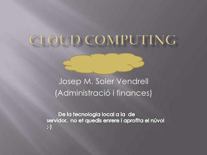 Josep M. Soler Vendrell(Administració i finances)