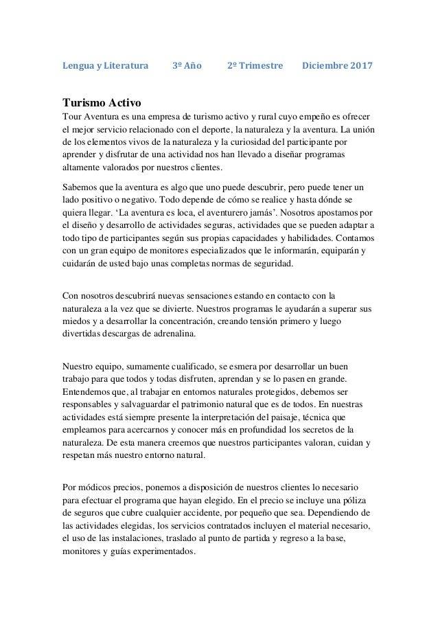 Lengua y Literatura 3º Año 2º Trimestre Diciembre 2017 Turismo Activo Tour Aventura es una empresa de turismo activo y rur...