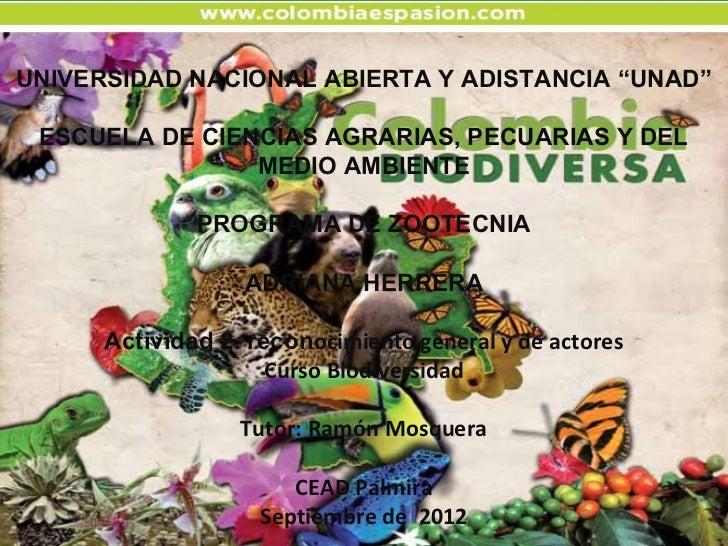 """UNIVERSIDAD NACIONAL ABIERTA Y ADISTANCIA """"UNAD"""" ESCUELA DE CIENCIAS AGRARIAS, PECUARIAS Y DEL                MEDIO AMBIEN..."""