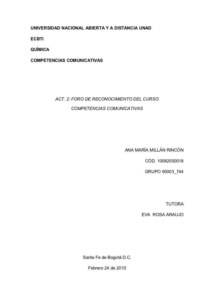 UNIVERSIDAD NACIONAL ABIERTA Y A DISTANCIA UNADECBTIQUÍMICACOMPETENCIAS COMUNICATIVAS          ACT. 2: FORO DE RECONOCIMIE...