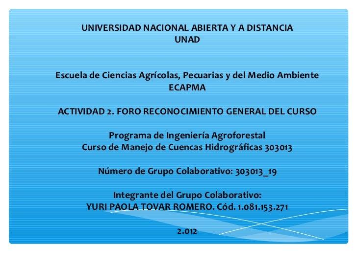 UNIVERSIDAD NACIONAL ABIERTA Y A DISTANCIA                      UNADEscuela de Ciencias Agrícolas, Pecuarias y del Medio A...