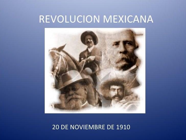 REVOLUCION MEXICANA 20 DE NOVIEMBRE DE 1910