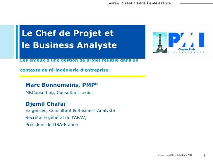 Le Chef de Projet et  le Business Analyste Les enjeux d'une gestion de projet réussie dans un contexte de ré-ingénierie d'...