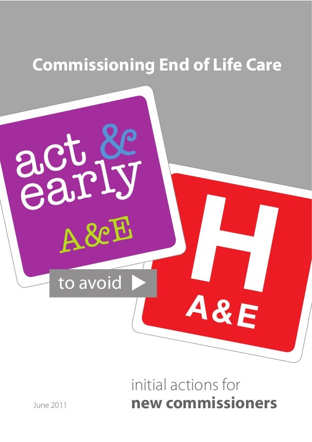 Commissioning End of Life Care  to avoid  June 2011  initial actions for new commissioners