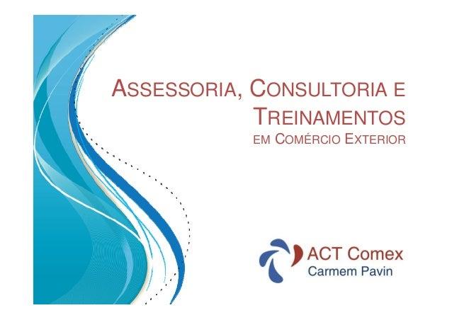 ASSESSORIA, CONSULTORIA E TREINAMENTOS EM  COMÉRCIO EXTERIOR