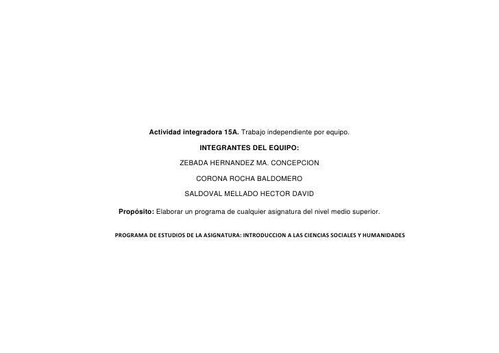 Actividad integradora 15A. Trabajo independiente por equipo.<br />INTEGRANTES DEL EQUIPO:<br />ZEBADA HERNANDEZ MA. CONCEP...
