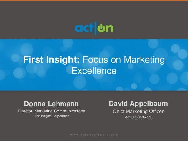 First Insight: Focus on Marketing              Excellence   Donna Lehmann                     David AppelbaumDirector, Mar...