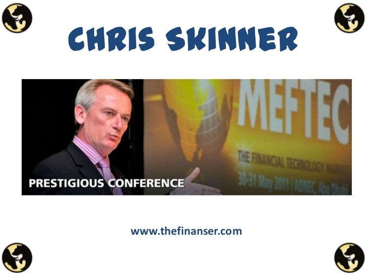 Chris Skinner   www.thefinanser.com