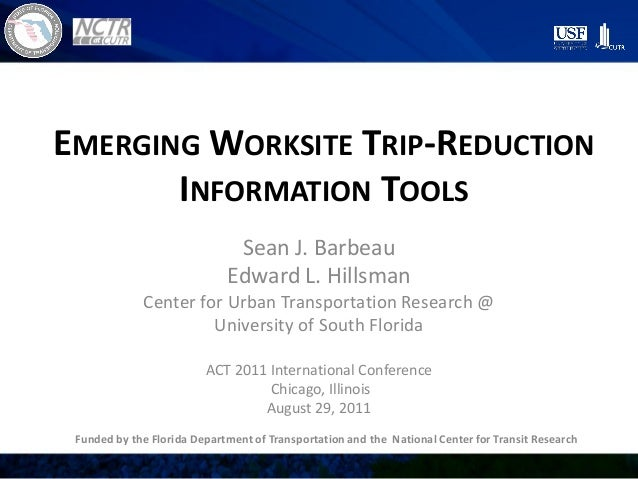 EMERGING WORKSITE TRIP-REDUCTION INFORMATION TOOLS Sean J. Barbeau Edward L. Hillsman Center for Urban Transportation Rese...