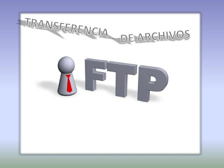 TRANSFERENCIA<br />DE ARCHIVOS<br />