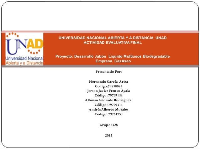 Presentado Por:Hernando García ArizaCodigo:79838041Jerson Javier Franco AyalaCódigo: 79707139Alfonso Andrade RodríguezCódi...