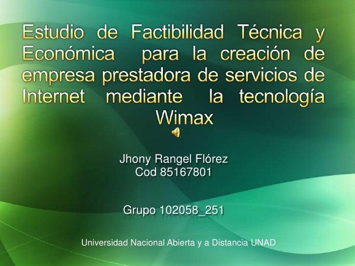 Jhony Rangel Flórez           Cod 85167801          Grupo 102058_251Universidad Nacional Abierta y a Distancia UNAD