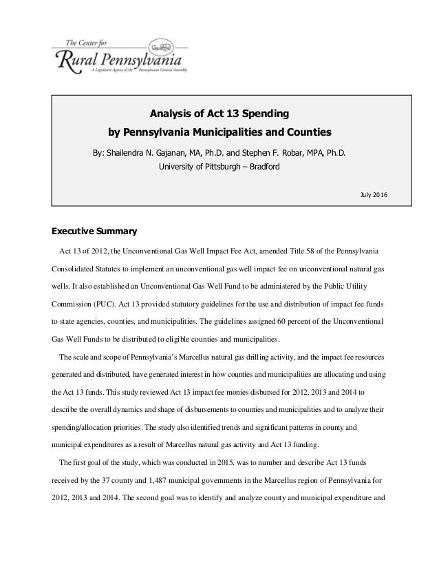 Analysis of Act 13 Spending by Pennsylvania Municipalities and Counties By: Shailendra N. Gajanan, MA, Ph.D. and Stephen F...