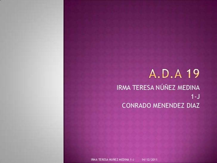 IRMA TERESA NÚÑEZ MEDINA                                      1-J                  CONRADO MENENDEZ DIAZIRMA TERESA NUÑEZ ...