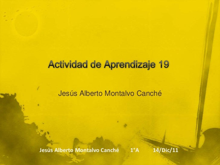 Jesús Alberto Montalvo CanchéJesús Alberto Montalvo Canché   1°A   14/Dic/11
