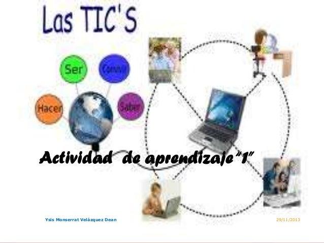 """Actividad de aprendizaje """"1""""  Ysis Monserrat Velázquez Dean  29/11/2013"""