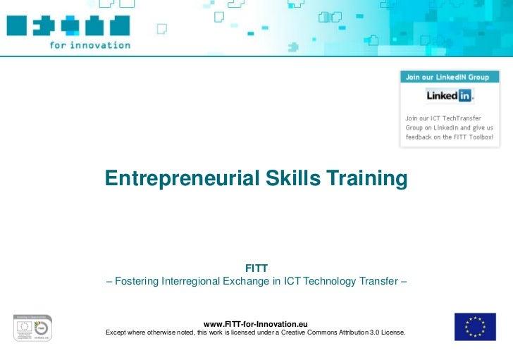 Entrepreneurial Skills Training                              FITT– Fostering Interregional Exchange in ICT Technology Tran...