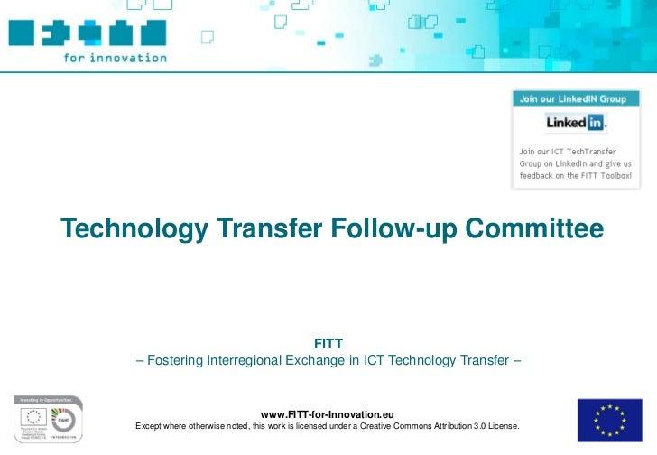 Technology Transfer Follow-up Committee                                   FITT     – Fostering Interregional Exchange in I...