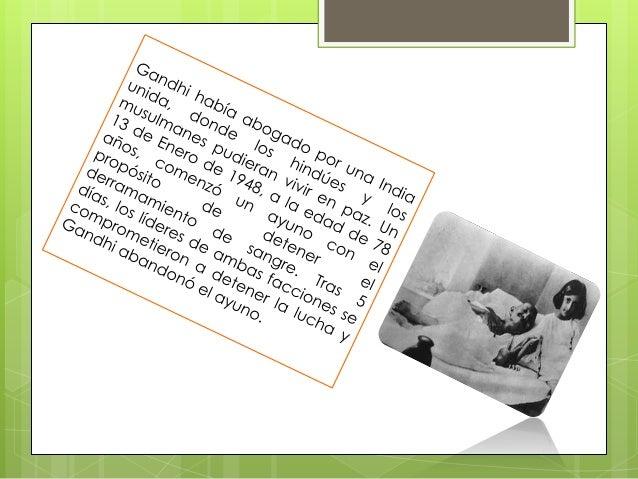 Web Grafía: http://www.biografiasyvidas.com/biografi  a/g/gandhi.htm http://www.biography.com/people/mah  atma-gandhi-93...