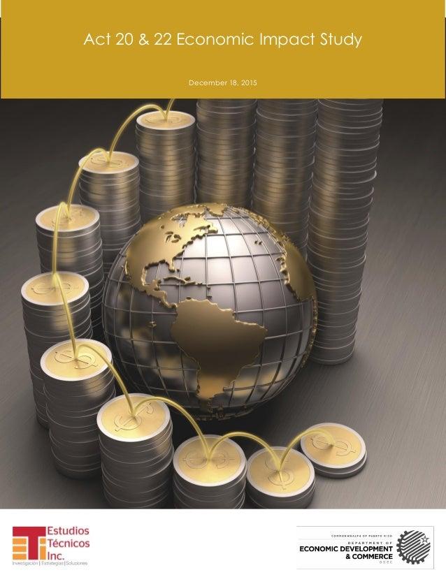 Act 20 & 22 Economic Impact Study December 18, 2015