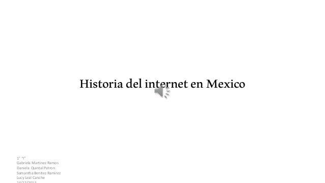 "1° ""V Gabriela Martinez Ramos  Daniela Qumtal Patron Samantha Benitez Ramirez  Leal Cancha 7/7ÍHE  Historia del internet e..."