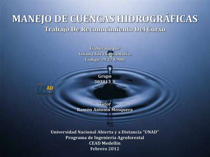 CURSO MANEJO DE CUENCAS HIDROGRÁFICAS                                                Lo componen 3 unidades         UNIDAD...