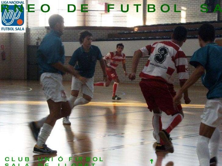 TORNEO DE FUTBOL SALA CLUB UNIÓ FÚTBOL SALA DE LLORET 1ª NACIONAL B